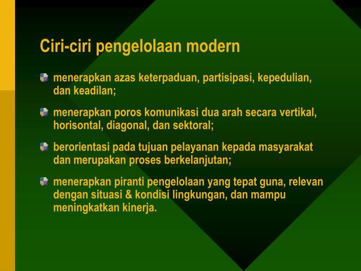 Ciri-ciri pengelolaan modern