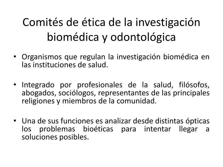 Comités de ética de la investigación biomédica y odontológica