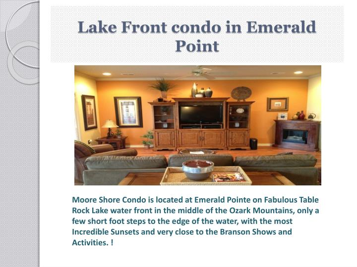 Lake front condo in emerald point