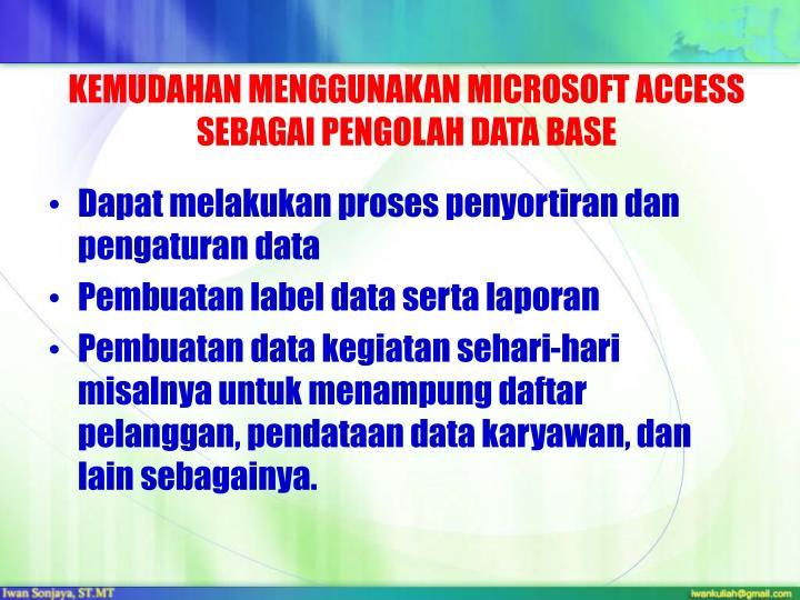 KEMUDAHAN MENGGUNAKAN MICROSOFT ACCESS SEBAGAI PENGOLAH DATA BASE