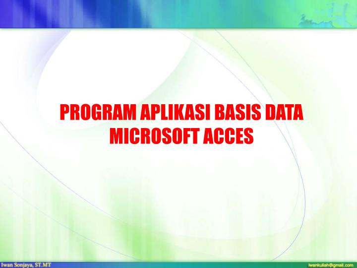 Program aplikasi basis data microsoft acces