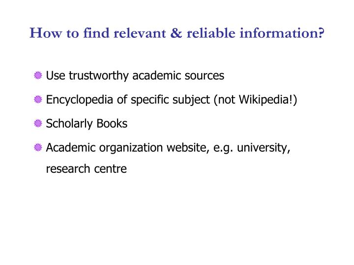 Use trustworthy academic sources