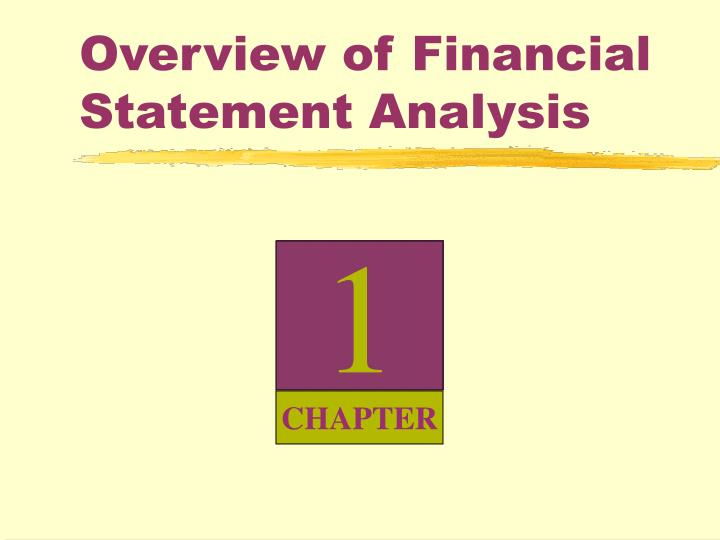 solution chapter 1 overview of financial statement analysis 1 1 chapter 3 understanding financial statements financial statements provide the fundamental information that we use to analyze and answer valuation questions.