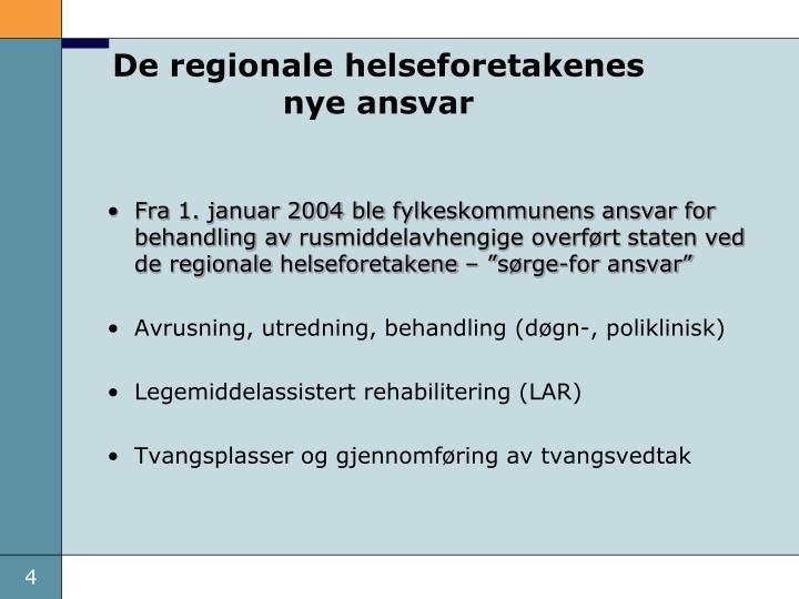 De regionale helseforetakenes nye ansvar