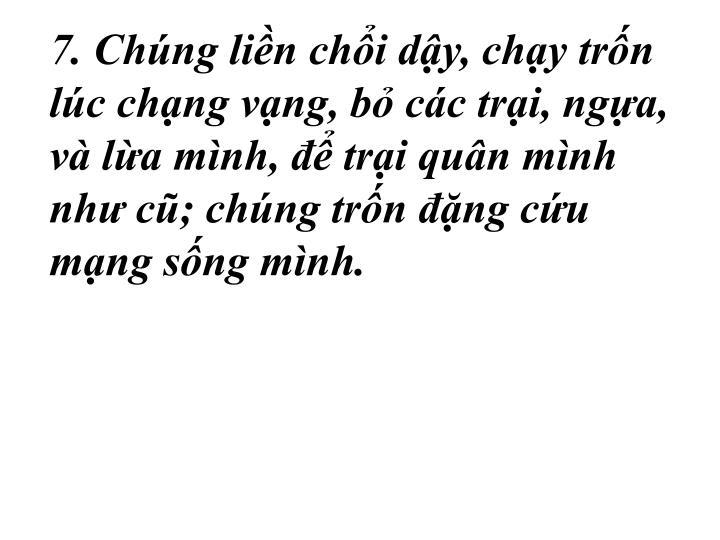 7. Chng lin chi dy, chy trn lc chng vng, b cc tri, nga, v la mnh,  tri qun mnh nh c; chng trn ng cu mng sng mnh.