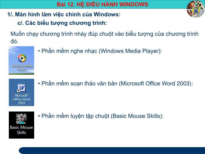 1/. Màn hình làm việc chính của Windows: