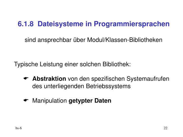 6.1.8  Dateisysteme in Programmiersprachen