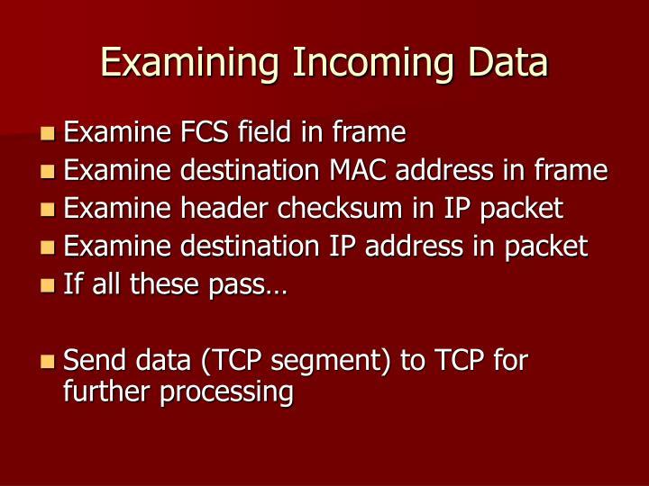 Examining Incoming Data