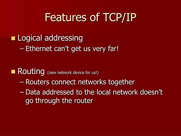 Features of TCP/IP