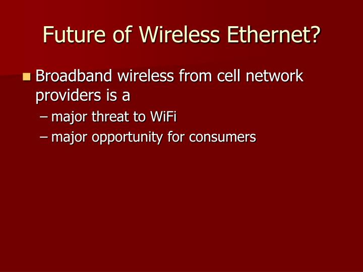 Future of Wireless Ethernet?