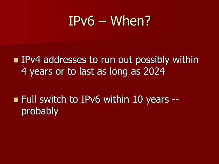 IPv6 – When?