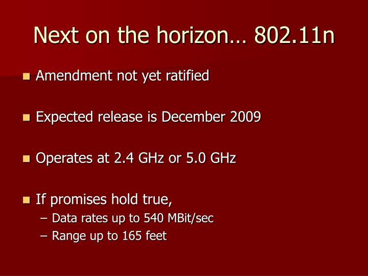 Next on the horizon… 802.11n