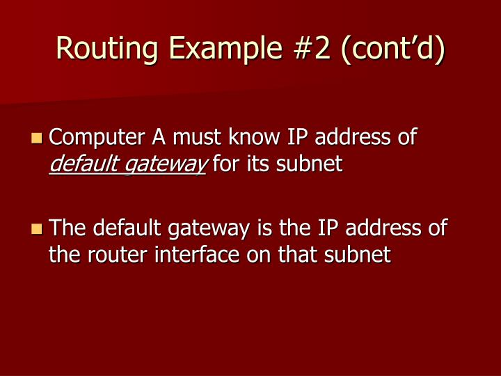 Routing Example #2 (cont'd)