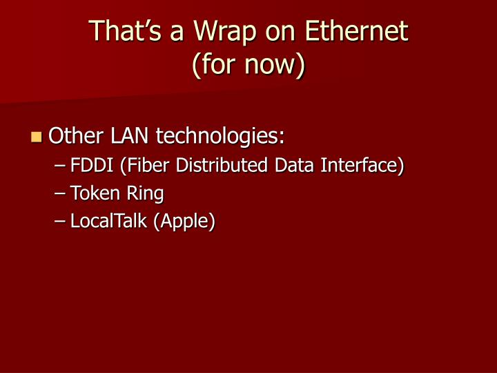 That's a Wrap on Ethernet