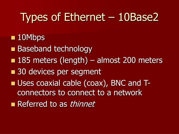 Types of Ethernet – 10Base2