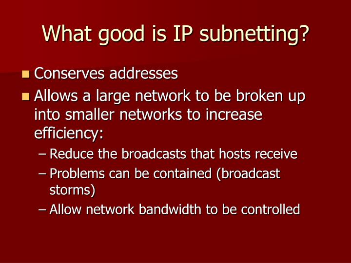 What good is IP subnetting?