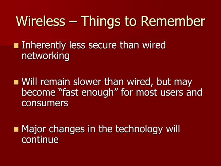 Wireless – Things to Remember