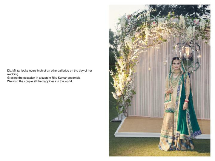 Dia Mirza  looks every inch of an ethereal bride on the day of her wedding.
