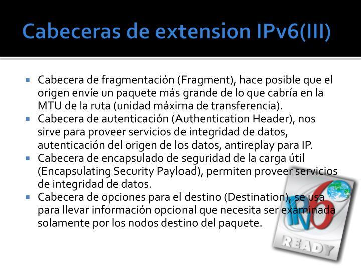 Cabeceras de extension IPv6(III)