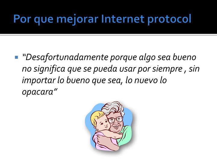 Por que mejorar Internet