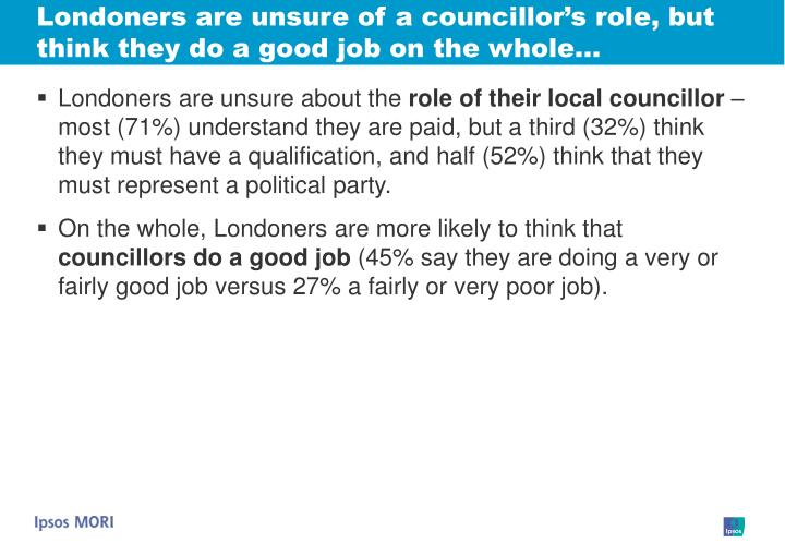 Londoners are unsure of a councillor's role, but think they do a good job on the whole…