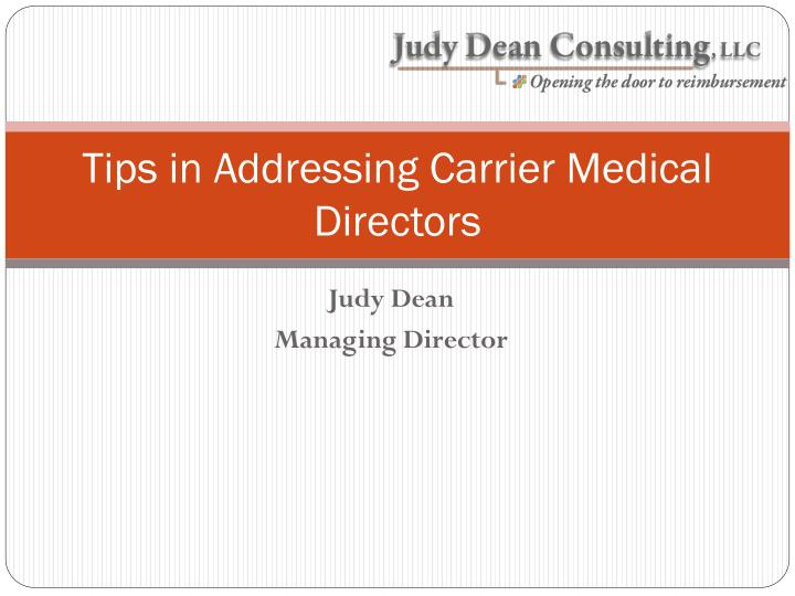 Tips in addressing carrier medical directors