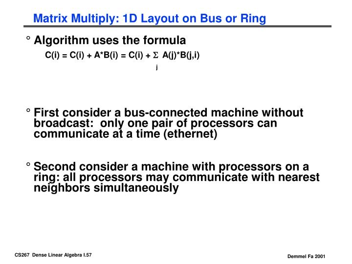 Matrix Multiply: 1D Layout on Bus or Ring