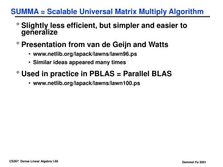SUMMA = Scalable Universal Matrix Multiply Algorithm