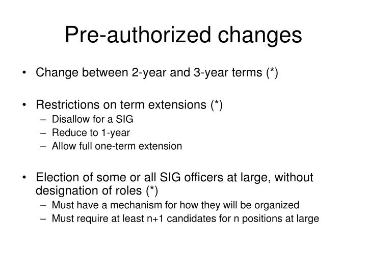 Pre authorized changes
