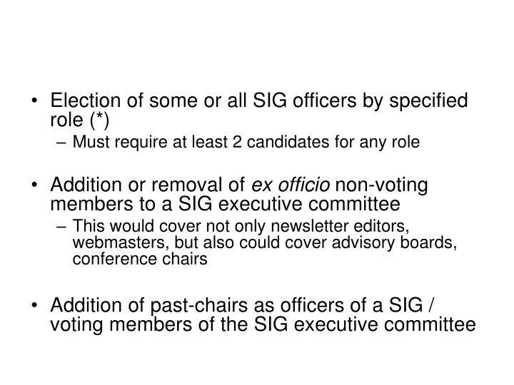 Election of some or all SIG officers by specified role (*)