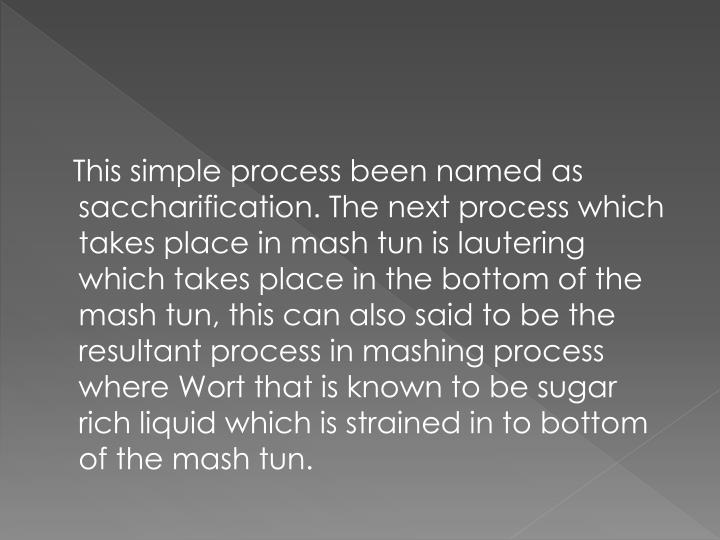 This simple process been named as