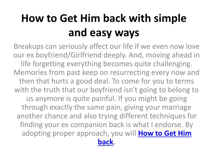 How to get him back with simple and easy ways