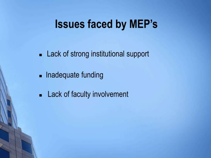 Issues faced by mep s