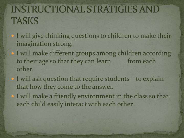 INSTRUCTIONAL STRATIGIES AND TASKS