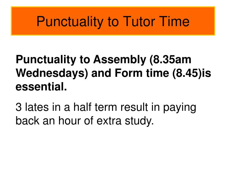 Punctuality to Tutor Time