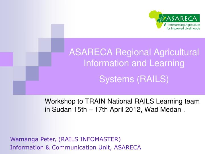 Asareca regional agricultural information and learning systems rails