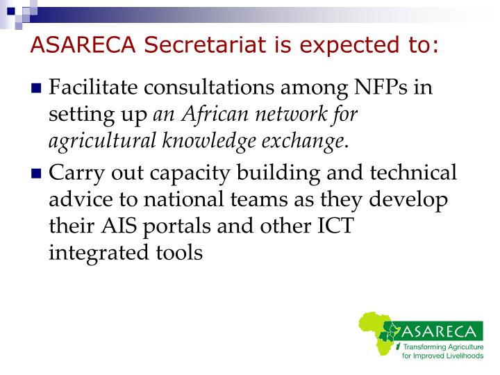 ASARECA Secretariat is expected to: