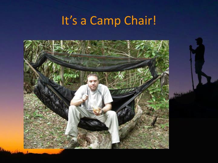 It s a camp chair