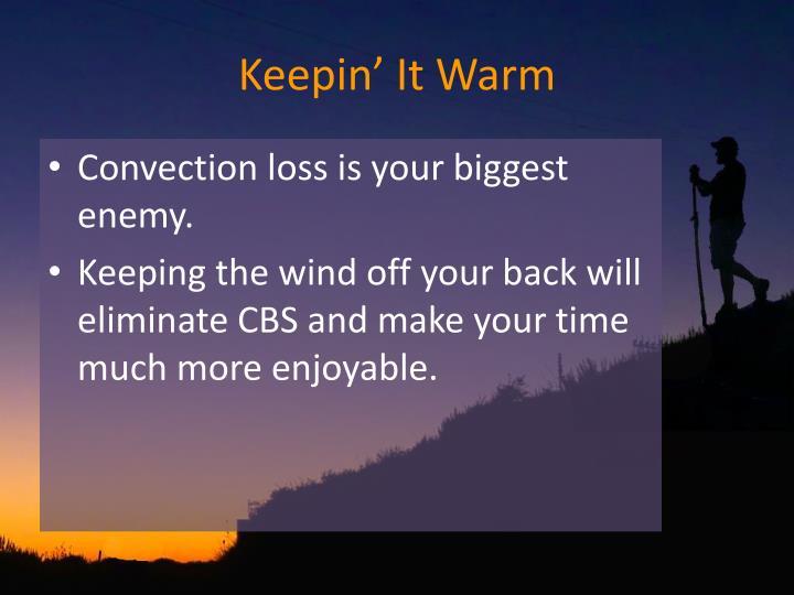 Keepin' It Warm