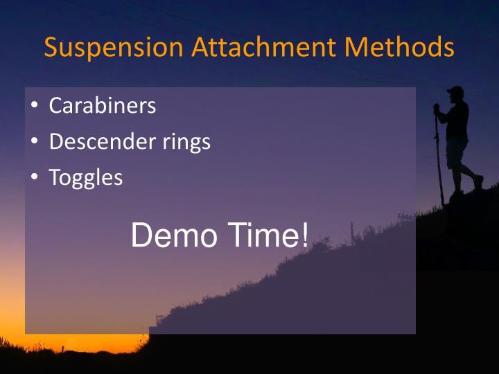 Suspension Attachment Methods