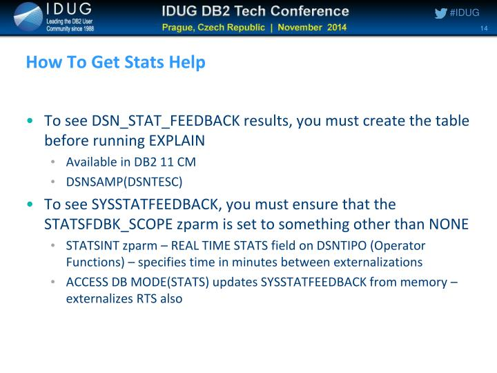 To see DSN_STAT_FEEDBACK results, you must create the table before running EXPLAIN