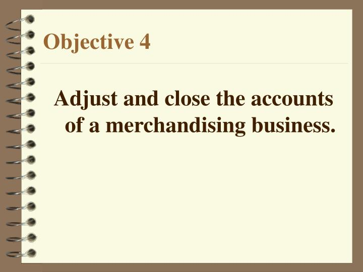 Adjust and close the accounts of a merchandising business.