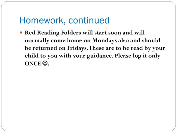 Homework, continued