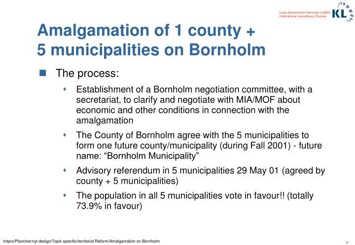 Amalgamation of 1 county +