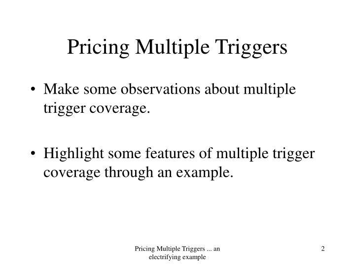 Pricing Multiple Triggers
