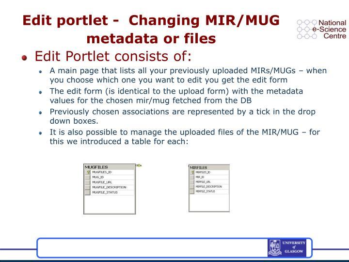 Edit portlet -  Changing MIR/MUG metadata or files