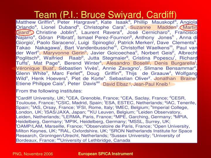 Team (P.I.: Bruce Swiyard, Cardiff)