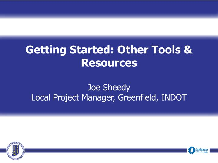 Getting Started: Other Tools & Resources