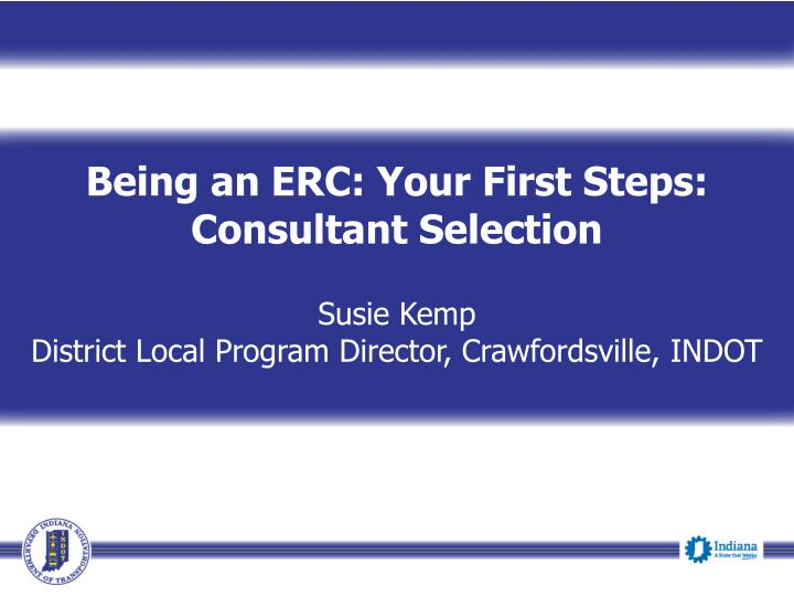 Being an ERC: Your First Steps: Consultant Selection