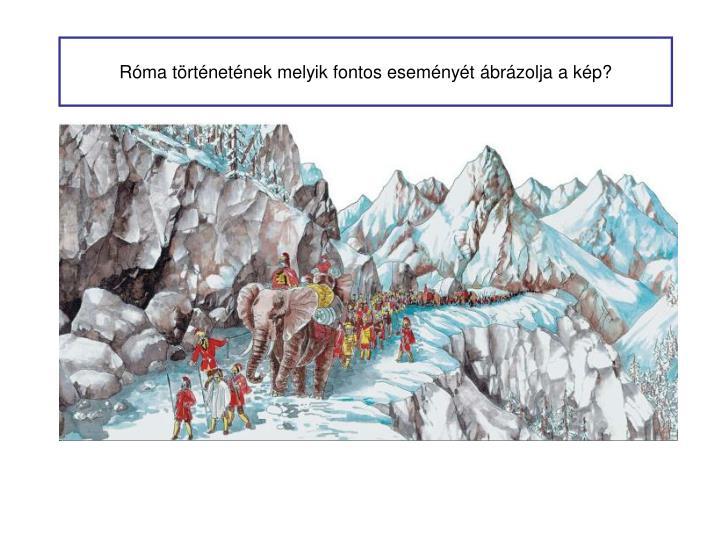 Róma történetének melyik fontos eseményét ábrázolja a kép?